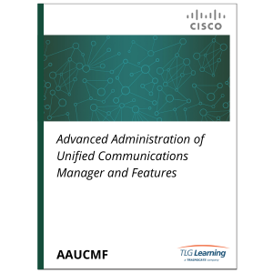 Cisco - AAUCMF - Advanced Administration of Unified Communications Manager and Features