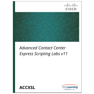Cisco - ACCXSL - Advanced Contact Center Express Scripting Labs v11
