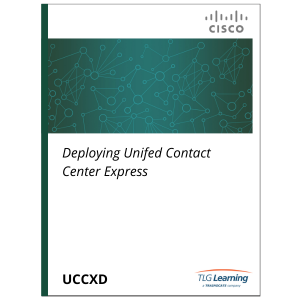 Cisco - UCCXD - Deploying Unified Contact Center Express