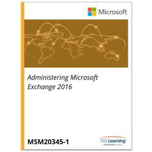 20345-1 - Administering Microsoft Exchange 2016