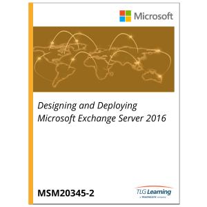 20345-2 - Designing and Deploying Microsoft Exchange Server 2016