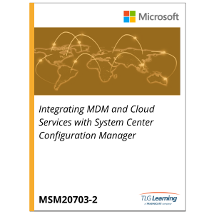 20703-2 - Integrating MDM and Cloud Services with System Center Configuration Manager