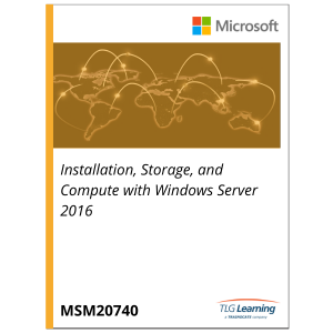 20740 - Installation, Storage, and Compute with Windows Server 2016