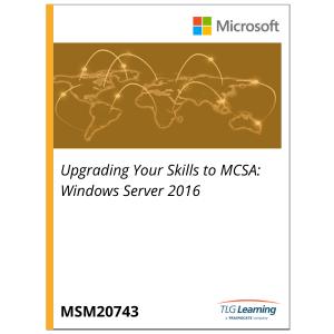 20743 - Upgrading Your Skills to MCSA: Windows Server 2016