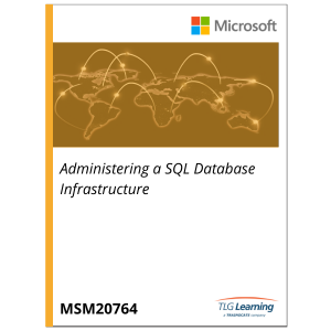 20764 - Administering a SQL Database Infrastructure