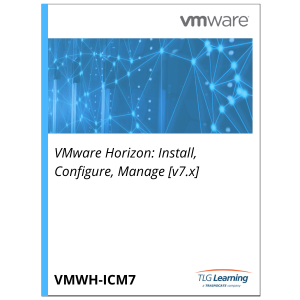 VMware Horizon: Install, Configure, Manage [V7.x]