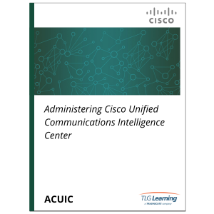 Cisco - ACUIC - Administering Cisco Unified Intelligence Center