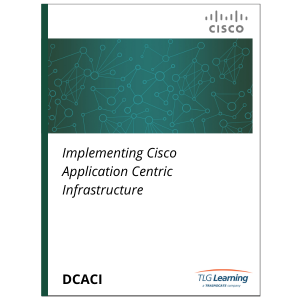 Cisco - DCACI - Implementing Cisco Application Centric Infrastructure