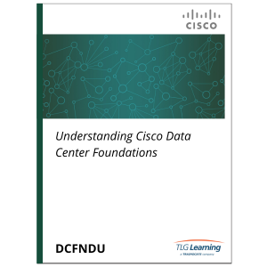 Cisco - DCFNDU - Understanding Cisco Data Center Foundations
