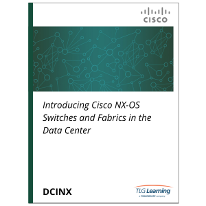 Cisco - DCINX - Introducing Cisco NX-OS Switches and Fabrics in the Data Center