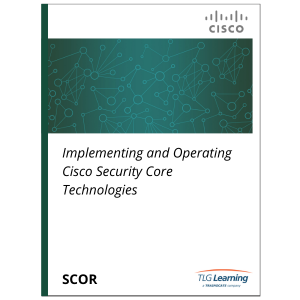 Cisco - SCOR - Implementing and Operating Cisco Security Core Technologies