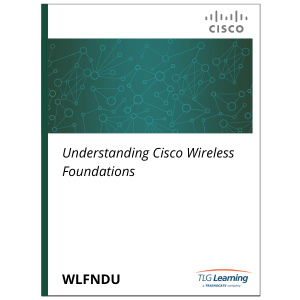 Cisco - WLFNDU - Understanding Cisco Wireless Foundations