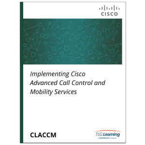 Cisco - CLACCM - Implementing Cisco Advanced Call Control and Mobility Services
