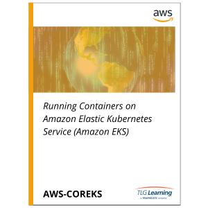 Running Containers on Amazon Elastic Kubernetes Service (Amazon EKS)