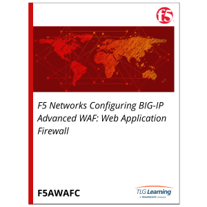 F5 Networks Configuring BIG-IP Advanced WAF: Web Application Firewall