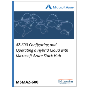 AZ-600 Configuring and Operating a Hybrid Cloud with Microsoft Azure Stack Hub
