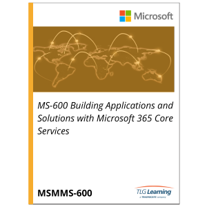 MS-600 Building Applications and Solutions with Microsoft 365 Core Services